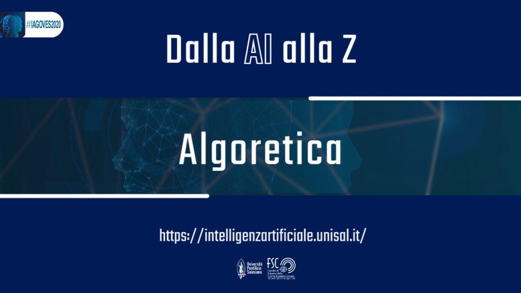 Algoretica. Glossario #IAGOVES2020 Dalla AI alla Z