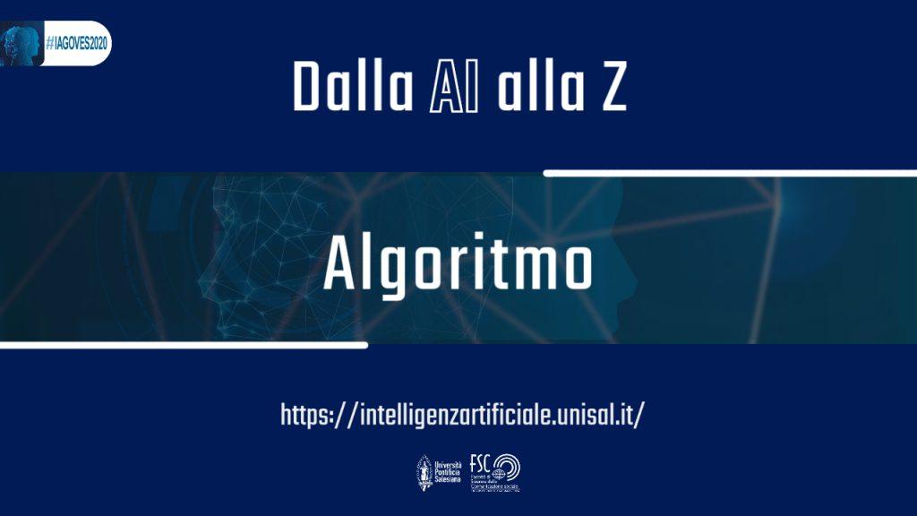 Algoritmo. Glossario #IAGOVES2020 Dalla AI alla Z