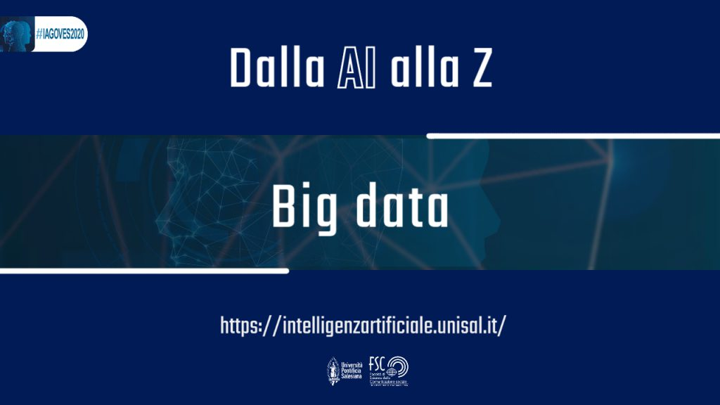 Big data. Glossario #IAGOVES2020 dalla Ai alla Z