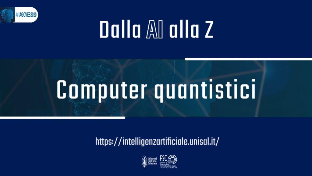 Computer quantistici. Glossario #IAGOVES2020 dalla AI alla Z