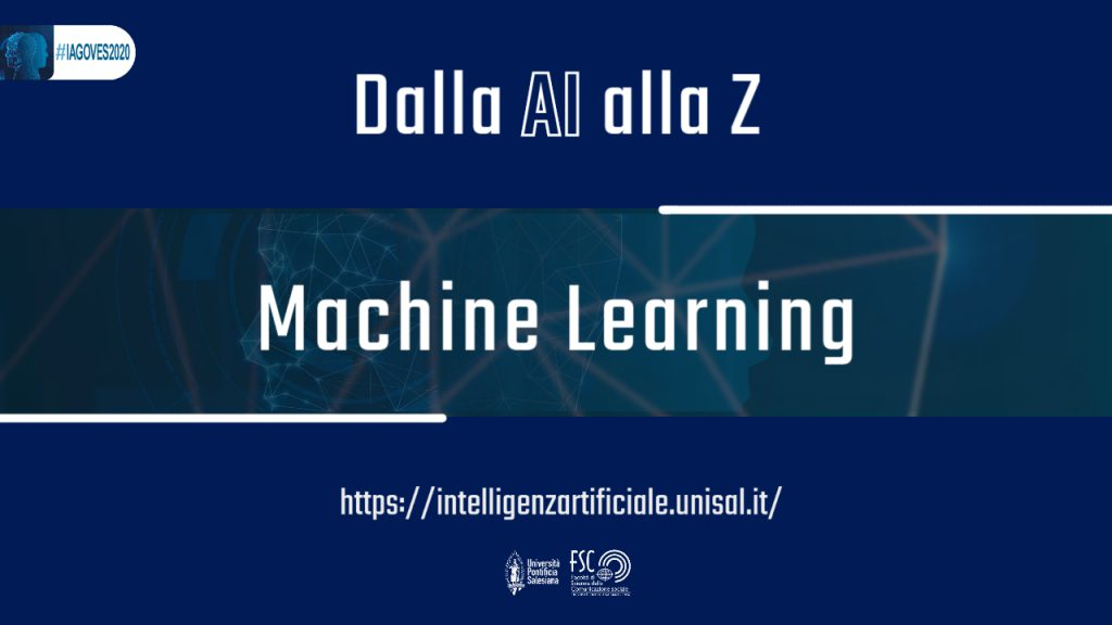 Machine learning. Glossario #IAGOVES2020 dalla AI alla Z